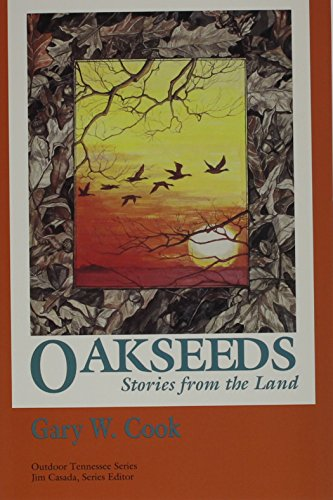 9780870498022: Oakseeds: Stories From Land (Outdoor Tennessee Series)