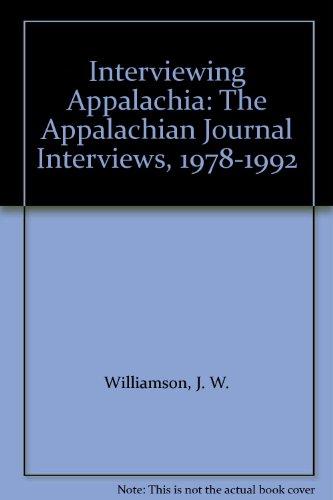 9780870498213: Interviewing Appalachia: The Appalachian Journal Interviews, 1978-1992