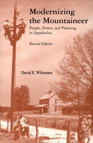 9780870498237: Modernizing Mountaineer: People, Power, Planning Appalachia