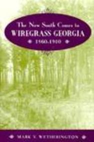 9780870498268: The New South Comes to Wiregrass Georgia, 1860-1910