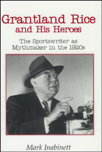 9780870498497: Grantland Rice and His Heroes: The Sportswriter as Mythmaker in the 1920s (Literature and Theory)