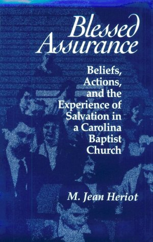 9780870498503: Blessed Assurance: Beliefs, Actions, and the Experience of Salvation in a Carolina Baptist Church