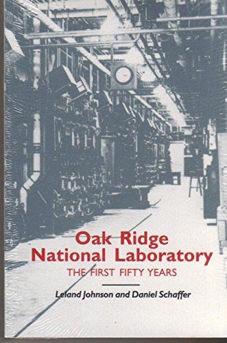 9780870498534: Oak Ridge National Laboratory: The First Fifty Years