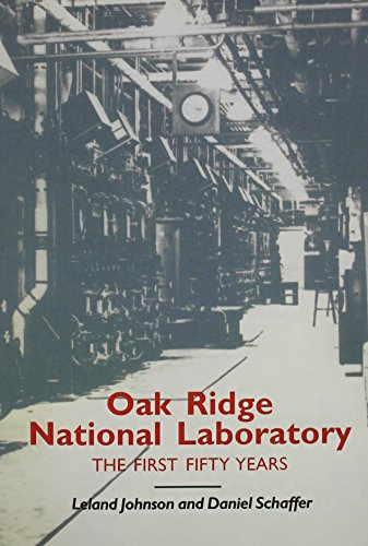 9780870498541: Oak Ridge National Laboratory: First Fifty Years (Literature and Theory)
