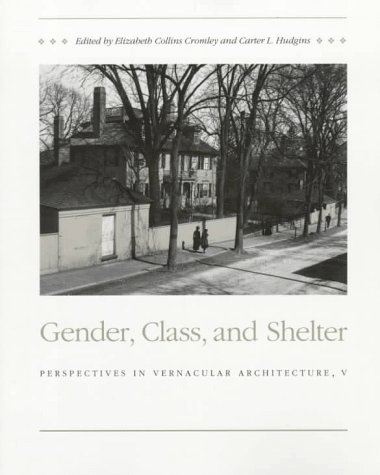 9780870498725: Gender, Class, and Shelter: Perspectives in Vernacular Architecture V (Perspectives in Vernacular Architecture)