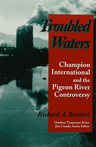 9780870498886: Troubled Waters: Champion International Pigeon River Controversy (Outdoor Tennessee Series)