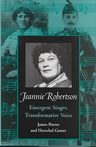 Jeannie Robertson: Emergent Singer Transformative Voice (Hardback): James Porter