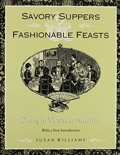 9780870499128: Savory Suppers And Fashionable Feasts: Dining Victorian America
