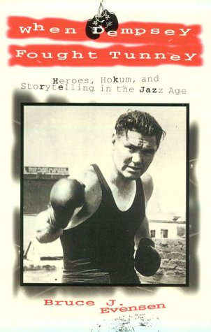 9780870499180: When Dempsey Fought Tunney: Heroes, Hokum, and Storytelling in the Jazz Age