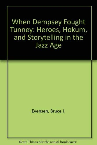9780870499197: When Dempsey Fought Tunney: Heroes, Hokum, and Storytelling in the Jazz Age