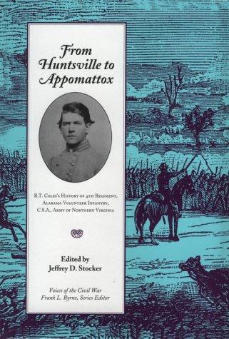 From Huntsville to Appomattox: R.T. Coles's History: R. T. Coles