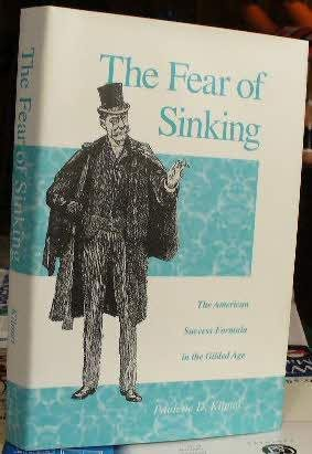 9780870499395: The Fear of Sinking: The American Success Formula in the Gilded Age