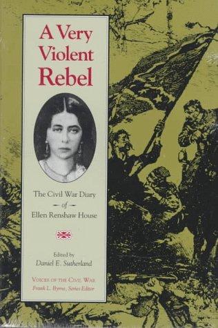 A Very Violent Rebel: The Civil War: Ellen Renshaw House