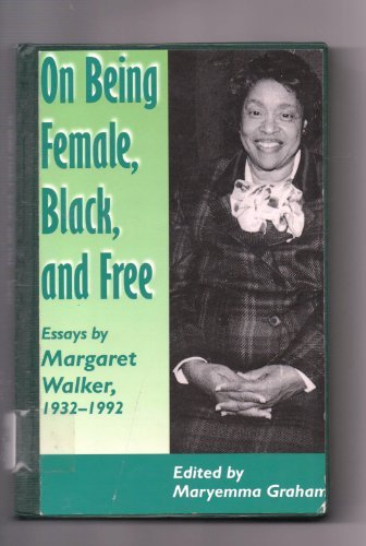 9780870499807: On Being Female, Black, and Free: Essays by Margaret Walker, 1932-1992