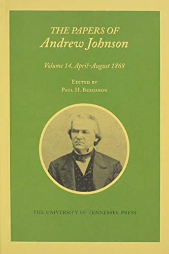 Papers a Johnson Vol 14: April-August 1868 (Hardback): Andrew Johnson