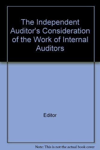 9780870510700: The Independent Auditor's Consideration of the Work of Internal Auditors (Auditing procedure study)