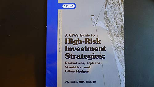 9780870512285: A CPA's guide to high-risk investment stratgies: Derivatives, options, straddles, and other hedges