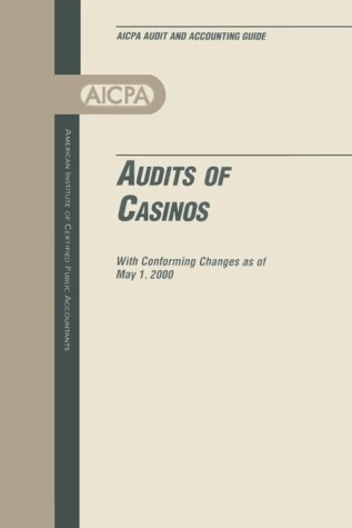 Audits of Casinos: With Conforming Changes As of May 1, 1999 (Industry Audit Guide) (0870512595) by American Institute of Certified Public Accountants