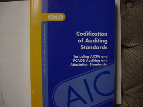 Codification of Auditing Standards (Codification of auditing standards: including AICPA and PCAOB ...