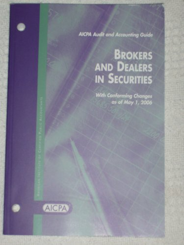 Brokers And Dealers In Securities (AICPA Audit and Accounting Guide) (0870516302) by American Institute Of Certified Public Accountants