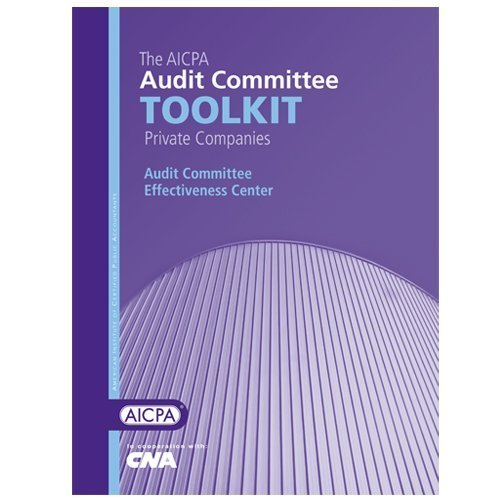 9780870517617: The AICPA Audit Committee Toolkit: Private Companies