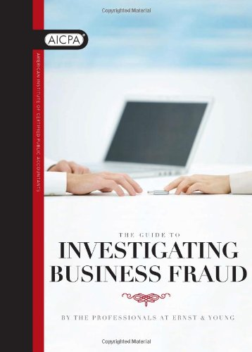 9780870518362: The Guide to Investigating Business Fraud by American Institute of CPAs (2009-08-28)