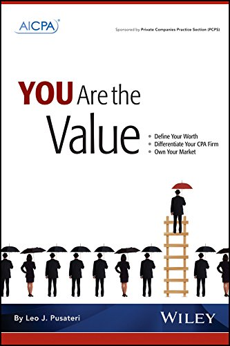 9780870518744: You Are the Value: Define Your Worth, Differentiate Your CPA Firm, Own Your Market