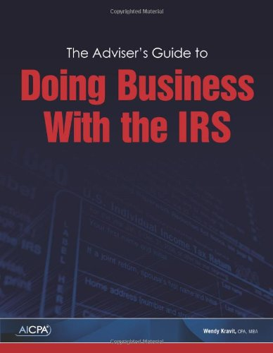 9780870519680: The Adviser's Guide to Doing Business With the IRS