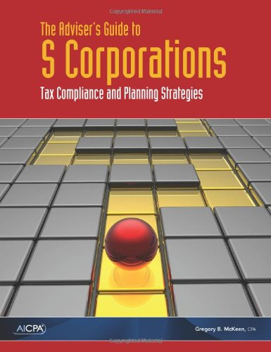 9780870519703: The Adviser's Guide to S Corporations: Tax Compliance and Planning Strategies