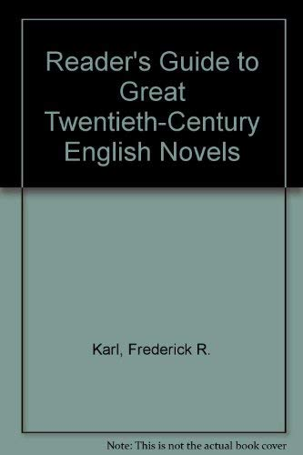 A Reader's Guide to Great Twentieth-Century English Novels (0870520032) by Karl, Frederick R.; Magalaner, Marvin