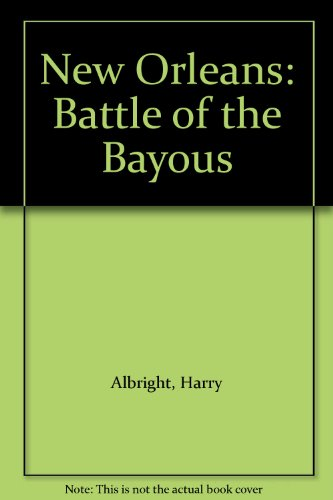 New Orleans: Battle of the Bayous
