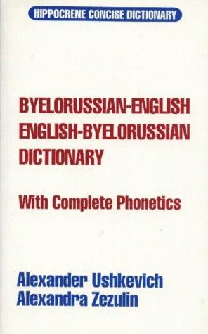 Byelorussian-English/English Byelorussian Dictionary: Alexander Ushkevich; Alexandra