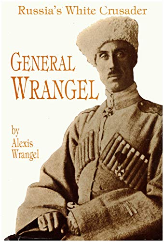 9780870521300: General Wrangel: Russia's White Crusader