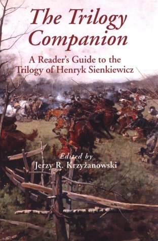 9780870522215: The Trilogy Companion: A Reader's Guide to the Trilogy of Henryk Sienkiewicz