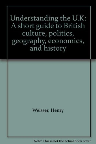 9780870522994: Understanding the U.K: A short guide to British culture, politics, geography, economics, and history