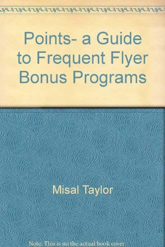 9780870523755: Points, a guide to frequent flyer bonus programs