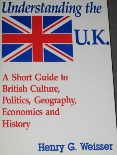 9780870524288: Understanding the U.K.: A Short Guide to British Culture, Politics, Geography, Economics and History