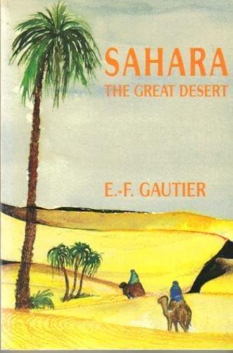 Sahara: The Great Desert: Gautier Emile