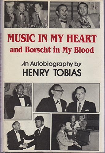 Music in My Heart and Borscht in My Blood : An Autobiography ***SIGNED AND INSCRIBED BY AUTHOR ***