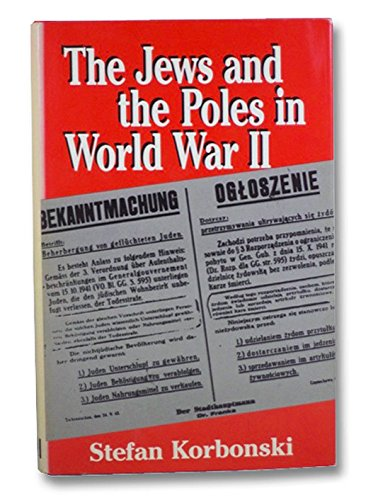 The Jews and the Poles in World War II: Korbonski, Stefan