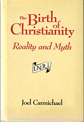 9780870527548: The Birth of Christianity: Reality and Myth