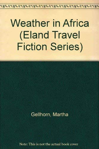 9780870527593: Weather in Africa (Eland Travel Fiction Series)