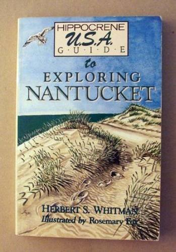 Hippocrene U.S.A. Guide to Exploring Nantucket (0870527924) by Herbert S. Whitman