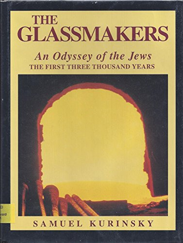 9780870529016: Glassmakers: An Odyssey of the Jews : The First Three Thousand Years