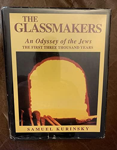 Glassmakers: An Odyssey of the Jews : Samuel Kurinsky