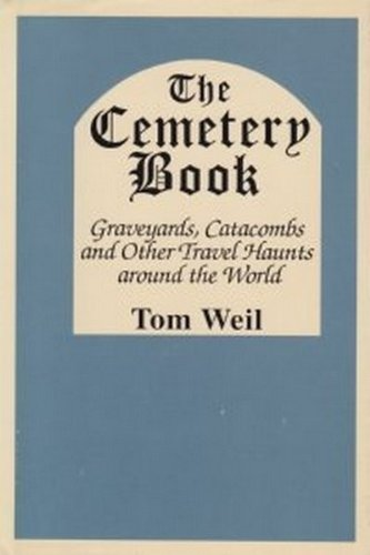 9780870529160: The Cemetery Book: Graveyards, Catacombs and Other Travel Haunts Around the World