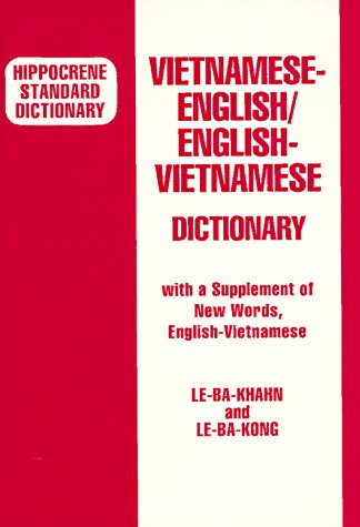 VIETNAMESE-ENGLISH ENGLISH-VIETNAMESE DICTIONARY : With a Supplement of New Words English-Vietnamese