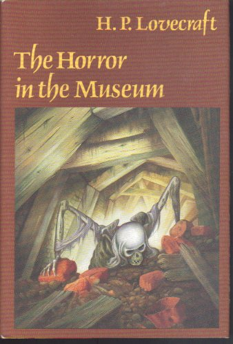 Horror In The Museum, The & Other: H. P. Lovecraft