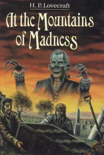 At the Mountains of Madness and Other Novels: H. P. Lovecraft