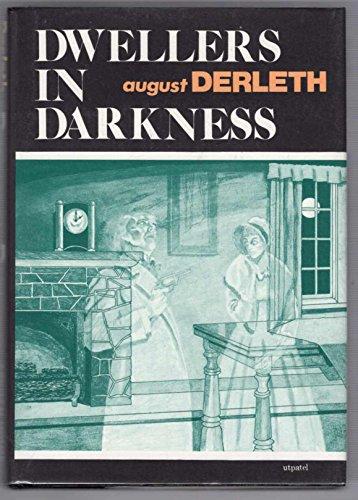 DWELLERS IN DARKNESS: Derleth, August.